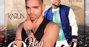DESCARGAR – Musicologo El Libro Ft. Karlin – Hoy Desperte (by Dj Plano) @karlinmusic