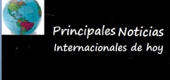 NOTICIAS PRINCIPALES INTERNACIONALES DE HOY…