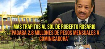 """Vídeo: Más trapitos al Sol de Roberto Rosario """"Pagaba 2.8 Millones de Pesos Mensuales a cominicadoraes."""