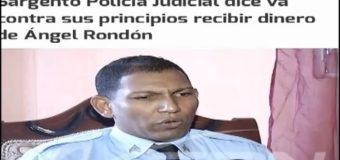 SARGENTO PN no se dejó sobornar de Ángel Rondón en Procuraduría. VIDEO…