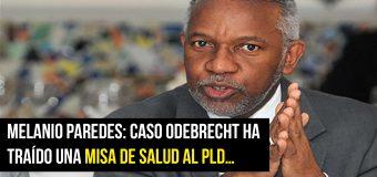 Melanio Paredes Caso Odebrecht ha traído una misa de salud al PLD…