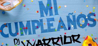 AUDIO VIDEO + MP3 – Dj Warrior – Mi Cumpleaños