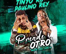 Exclusivo – Tinyo RD x Paulino Rey – Prende Otro