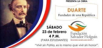"""Fundación Salvador Holguín celebra el Mes de la Patria, llevando a El Pino Dajabón la obra """"DUARTE, fundador de una República dominicana"""""""