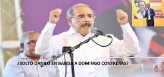 """¿SOLTÓ DANILO """"en banda"""" a Domingo Contreras? Dicen que sí…"""